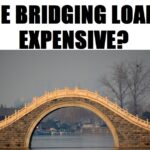 Are Bridging Loans Expensive?