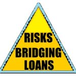 What Are The Risks Of Getting A Bridging Loan